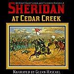 Sheridan at Cedar Creek   Henry Cabot Lodge,Theodore Roosevelt