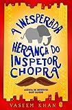 A Inesperada Herança do Inspetor Chopra - Volume 1