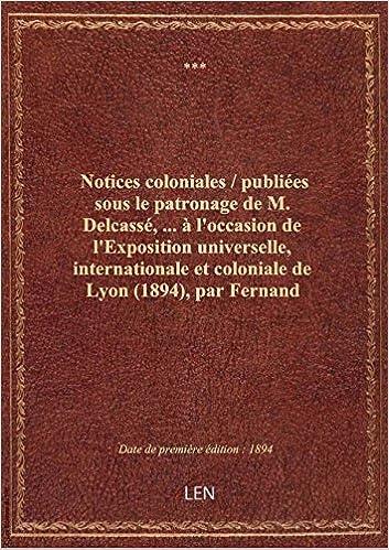 Amazon Fr Notices Coloniales Publiees Sous Le Patronage