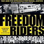 Freedom Riders: 1961 and the Struggle for Racial Justice: Oxford University Press: Pivotal Moments in US History | Raymond Arsenault