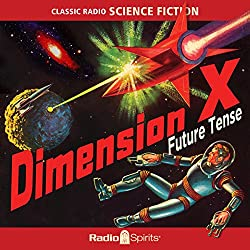 Dimension X: Future Tense