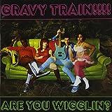 Are You Wigglin by GRAVY TRAIN (2013-05-03)