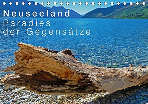 Neuseeland - Paradies der Gegensätze (Tischkalender 2018 DIN A5 quer): Eine Reise durch paradiesische Landschaften der zwei Inseln Aotearoas - dem ... ... [Kalender] [Apr 01, 2017] Schaefer, Nico