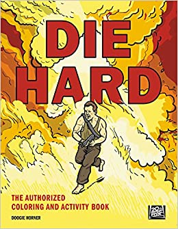 Amazon Com Die Hard The Authorized Coloring And Activity Book