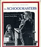 The Schoolmasters, Leonard Everett Fisher, 0879236108