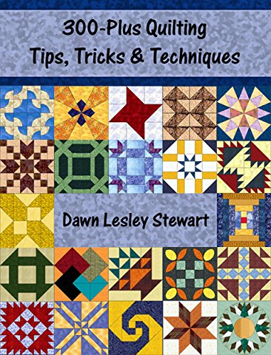 (300-Plus Quilting Tips, Tricks & Techniques)