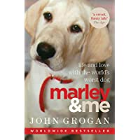 Marley and Me: Life and love with the world's worst dog - a funny and heartbreaking worldwide bestseller