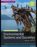 ENVIRONMENTAL SYSTEMS AND SOCIETIES (ESS) STUDENT EDITION TEXT PLUS     ETEXT  2ND EDITION (Pearson International Baccalaureate Diploma: International Editions)