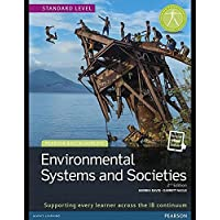 Environmental Systems and Societies (Pearson International Baccalaureate Diploma) for Grade 11& 12, 2nd Edition (Pearson International Baccalaureate Diploma: International Editions)