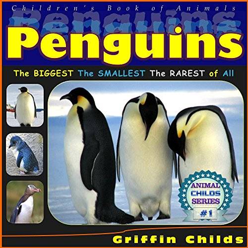 Penguins (Children Ebooks): The Biggest, The Smallest, and