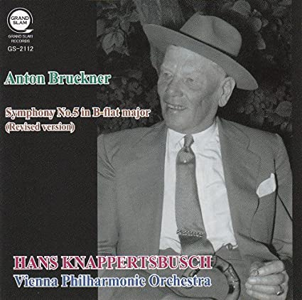 ブルックナー : 交響曲 第5番 変ロ長調 (改訂版) (Anton Bruckner : Symphony No.5 in B-flat major (Reviced version) / Hans Knappertsbusch, Vienna Philharmonic Orchestra)