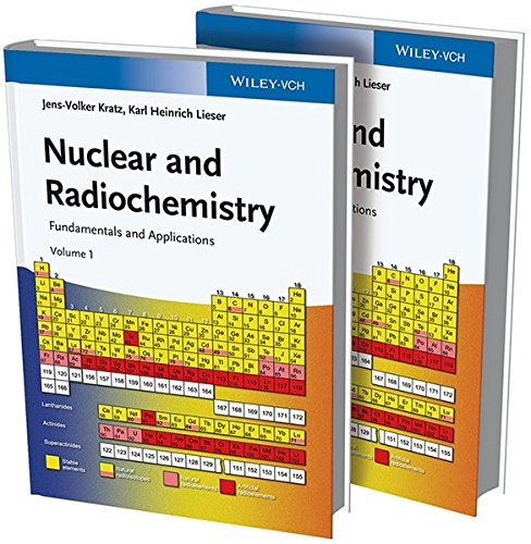 Nuclear and Radiochemistry: Fundamentals and Applications, 2 Volume Set