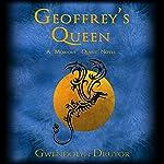 Geoffrey's Queen: A Mobious' Quest Novel | Gwendolyn Druyor