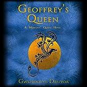 Geoffrey's Queen: A Mobious' Quest Novel   Gwendolyn Druyor