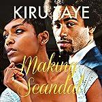 Making Scandal: The Essien Trilogy, Book 2 | Kiru Taye
