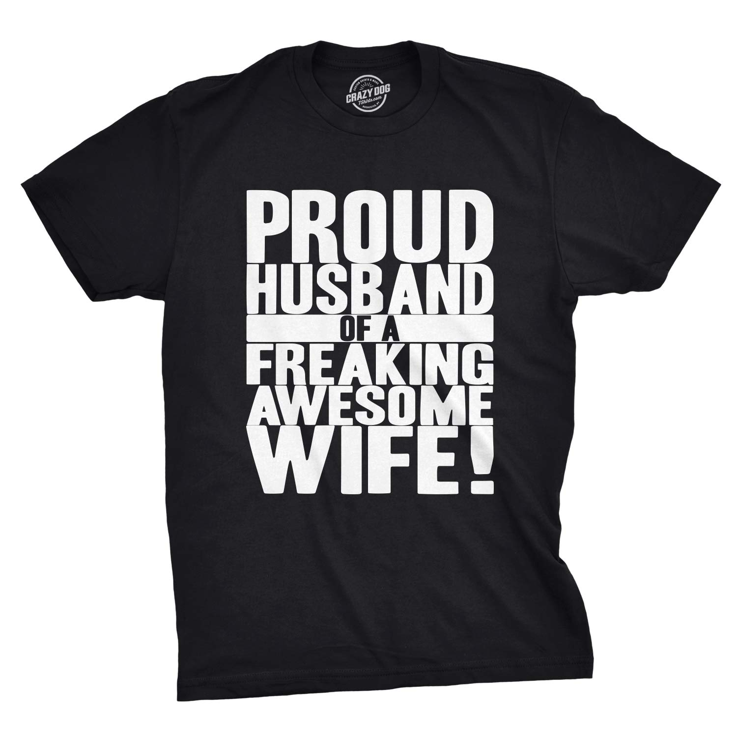 90747138 Amazon.com: Mens Proud Husband of a Freaking Awesome Wife Funny Valentines  Day T Shirt: Clothing