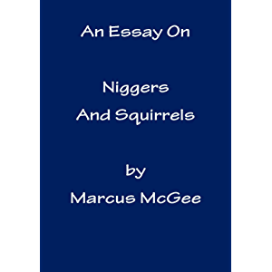 An Essay On Niggers And Squirrels