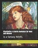Phantastes: A Faerie Romance for Men and Women: Is a Fantasy Novel