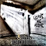 Uncontrollable / Leave Me Alone by Oliveri, Nick [Music CD]