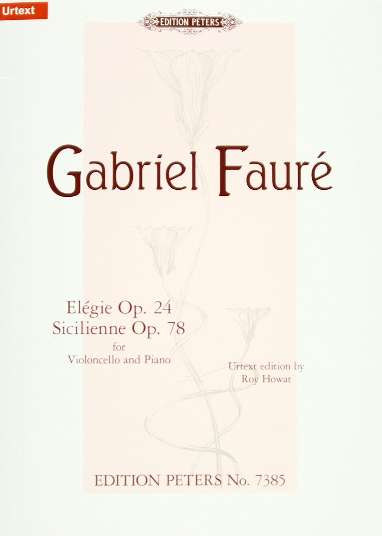 Elégie C Moll Op. 24 · Sicilienne G Moll Op. 78  Für Violoncello Und Klavier