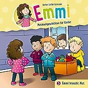 Emmi braucht Mut (Emmi - Mutmachgeschichten für Kinder 3) | Bärbel Löffel-Schröder