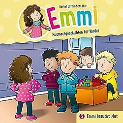 Emmi braucht Mut (Emmi - Mutmachgeschichten für Kinder 3)