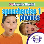 Speechercise 1 and Phonics | Kim Mitzo Thompson,Karen Mitzo Hilderbrand,Twin Sisters