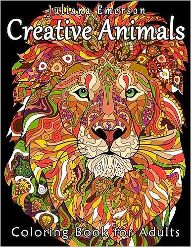 Amazon Creative Animals Coloring Book For Adults 9781530314713 Juliana Emerson Happy Books