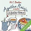 La quiche fatale (Agatha Raisin enquête 1) | Livre audio Auteur(s) : M. C. Beaton Narrateur(s) : Françoise Carrière