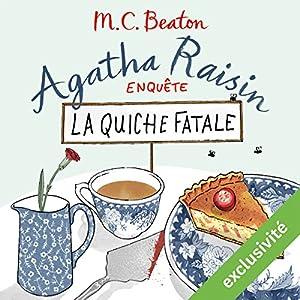La quiche fatale (Agatha Raisin enquête 1)   Livre audio