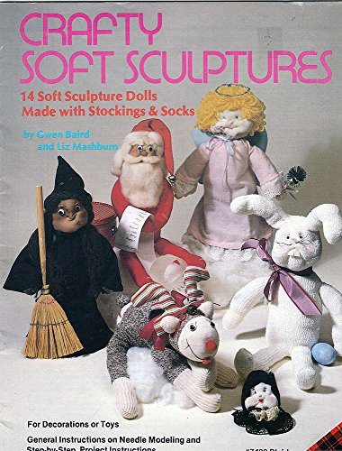 Crafty Soft Sculptures, 14 Soft Sculpture Dolls Made with Stockings & Socks