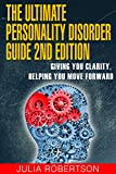 Personality Disorders:The Ultimate Personality Disorder Guide 2nd Edition  - Giving You Clarity, Helping You Move Forward (personality disorders, mental ... Obsessive Compulsive Disorder Book 1)