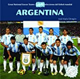 Argentina (Great National Soccer Teams/ Grandes Selecciones del Futbol Mundial) (English and Spanish Edition)