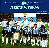 Argentina (Great National Soccer Teams/ Grandes Selecciones del Futbol Mundial) (English and Spanish Edition)