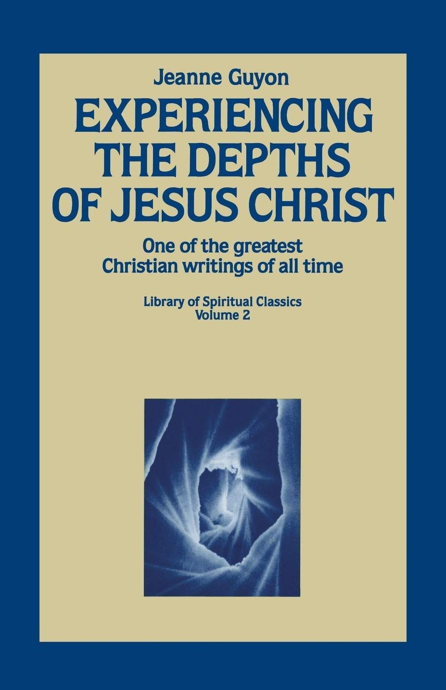 Experiencing The Depths Of Jesus Christ  Library Of Spiritual Classics