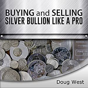 Buying and Selling Silver Bullion Like a Pro Audiobook