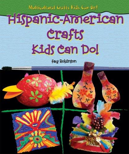 Hispanic-American Crafts Kids Can Do!