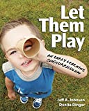 img - for Let Them Play: An Early Learning (Un)Curriculum (NONE) book / textbook / text book