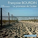 La promesse de l'océan Audiobook by Françoise Bourdin Narrated by Clara Ponsot