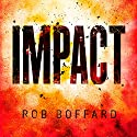 Impact Audiobook by Rob Boffard Narrated by John Chancer, Sarah Borges