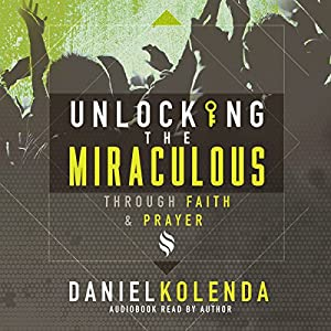 Unlocking the Miraculous Hörbuch