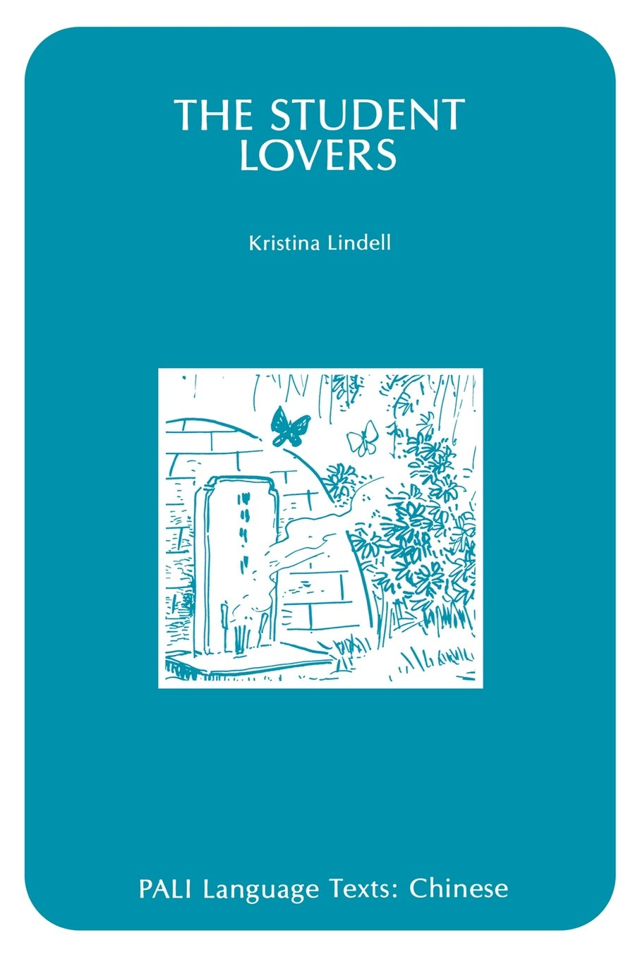The Student Lovers (PALI Language Texts) by University of Hawaii Press