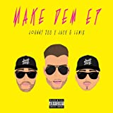 Make Dem (feat. Shockman & Johnny 500) [Explicit]