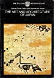 The Art and Architecture of Japan, Robert Treat Paine and Alexander Soper, 0140560084