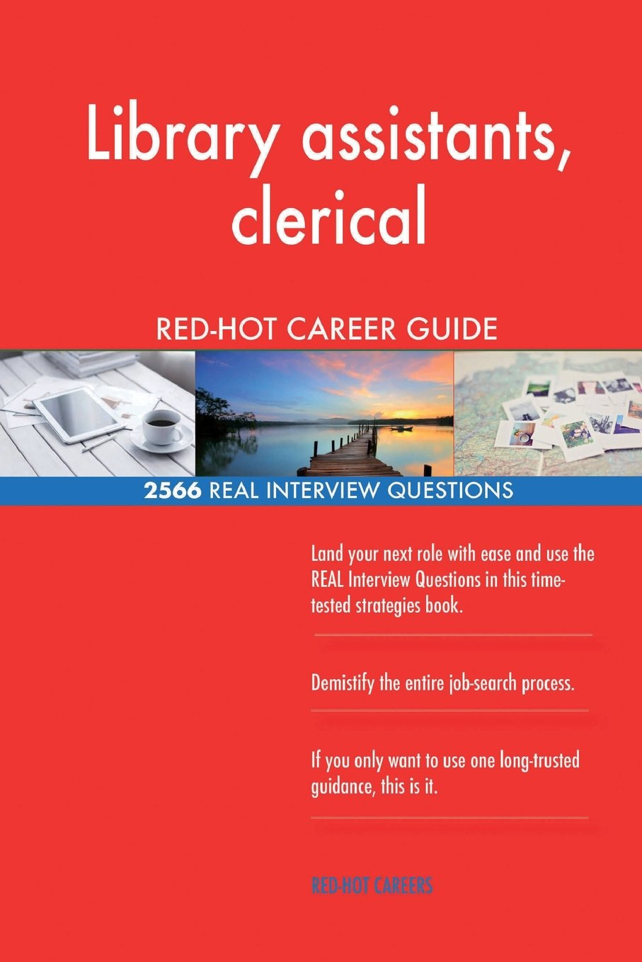 Library assistants, clerical RED-HOT Career Guide; 2566 REAL Interview Questions ebook