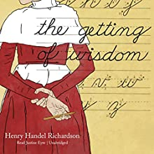 The Getting of Wisdom Audiobook by Henry Handel Richardson Narrated by Justine Eyre