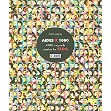 AIDES X 1000: 1000 regards contre le SIDA