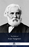 Collected Works of Ivan Turgenev (Illustrated) (Delphi Series One Book 15)