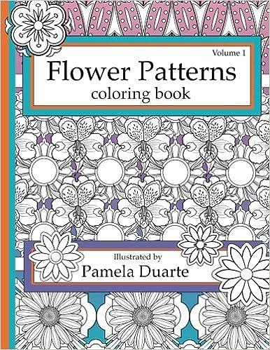Flower Patterns Coloring Book Volume1 Designs Amazoncouk Pamela Duarte 9781508837435 Books
