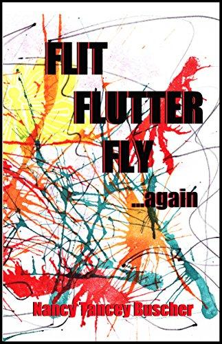 Flit Flutter Fly ...again -